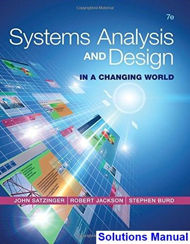 Systems Analysis And Design In A Changing World 7th Edition Satzinger  Solutions Manual   Test Bank, Solutions Manual, Exam Bank, Quiz Bank, Answer  U2026