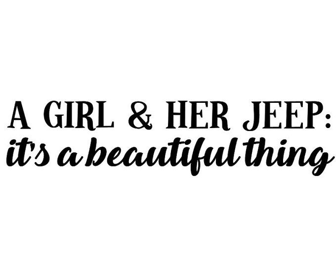 a girl  u0026 her jeep  it u0026 39 s a beautiful thing  jeep girl vinyl decal  available on etsy