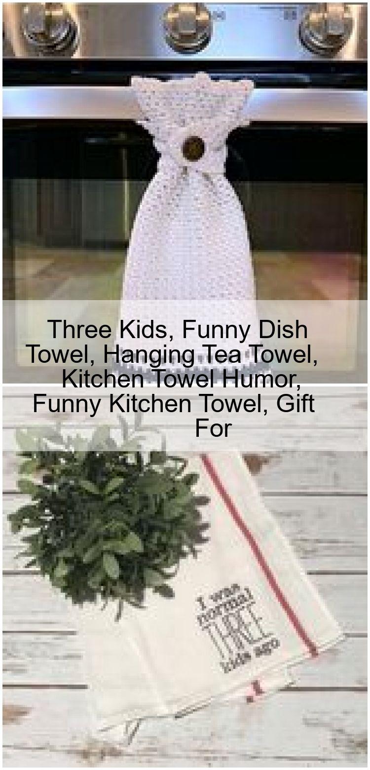 Three Kids Funny Dish Towel Hanging Tea Towel Kitchen Towel Humor Funny Kitchen Towel Gi Three Kids Funny Dish Towel Hanging Tea Towel Kitchen Towel Humor Funny Kitchen T...