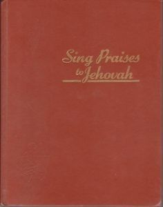 Our old song book   Sing Praises to Jehovah (Jehovah's Witnesses