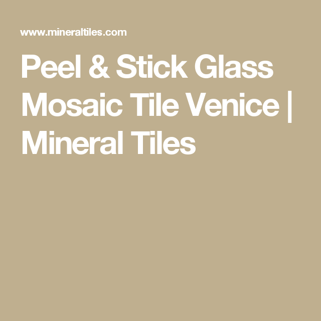 Peel & Stick Glass Mosaic Tile Venice | Mineral Tiles