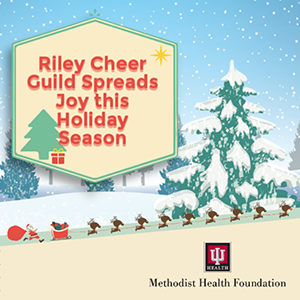 Riley Cheer Guild spreads joy this holiday season | Methodist Health Foundation