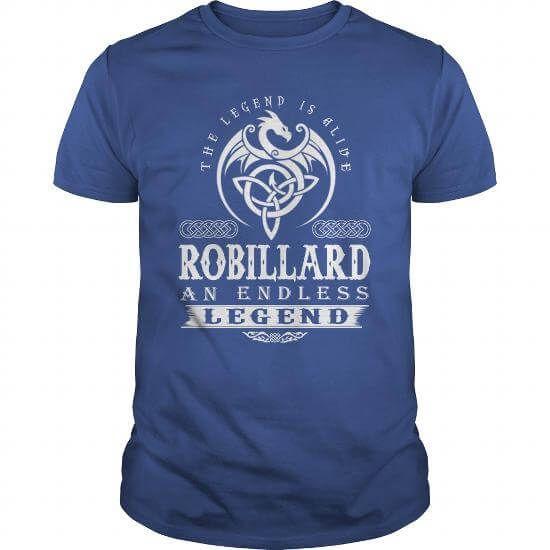 The Legend Is Alive ROBILLARD An Endless Legend T-Shirts & Hoodies