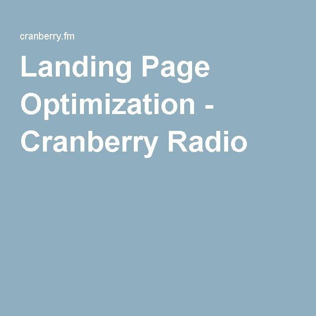 Landing Page Optimization - Cranberry Radio