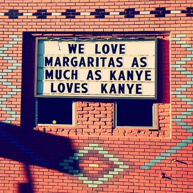 We love Margaritas as Much as Kanye loves Kanye