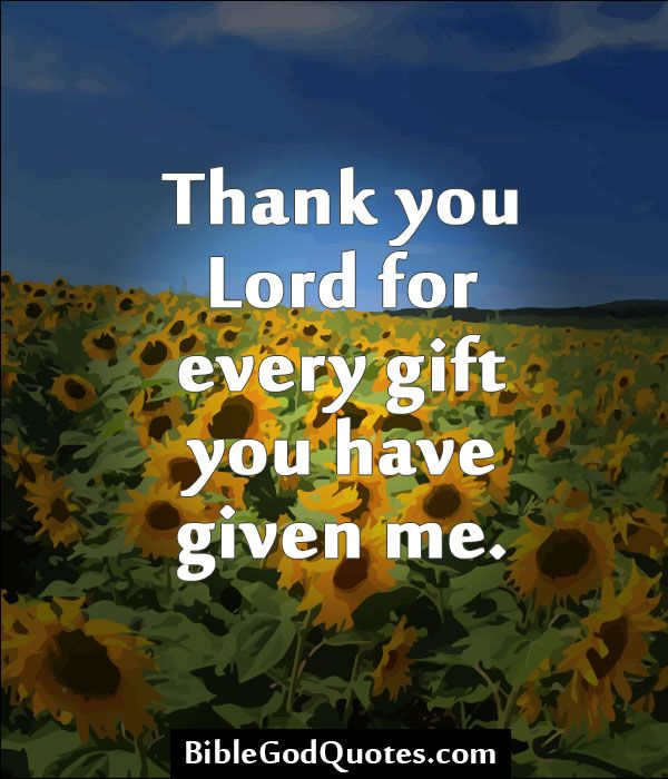 Thank You Lord For Every Gift You Have Given Me