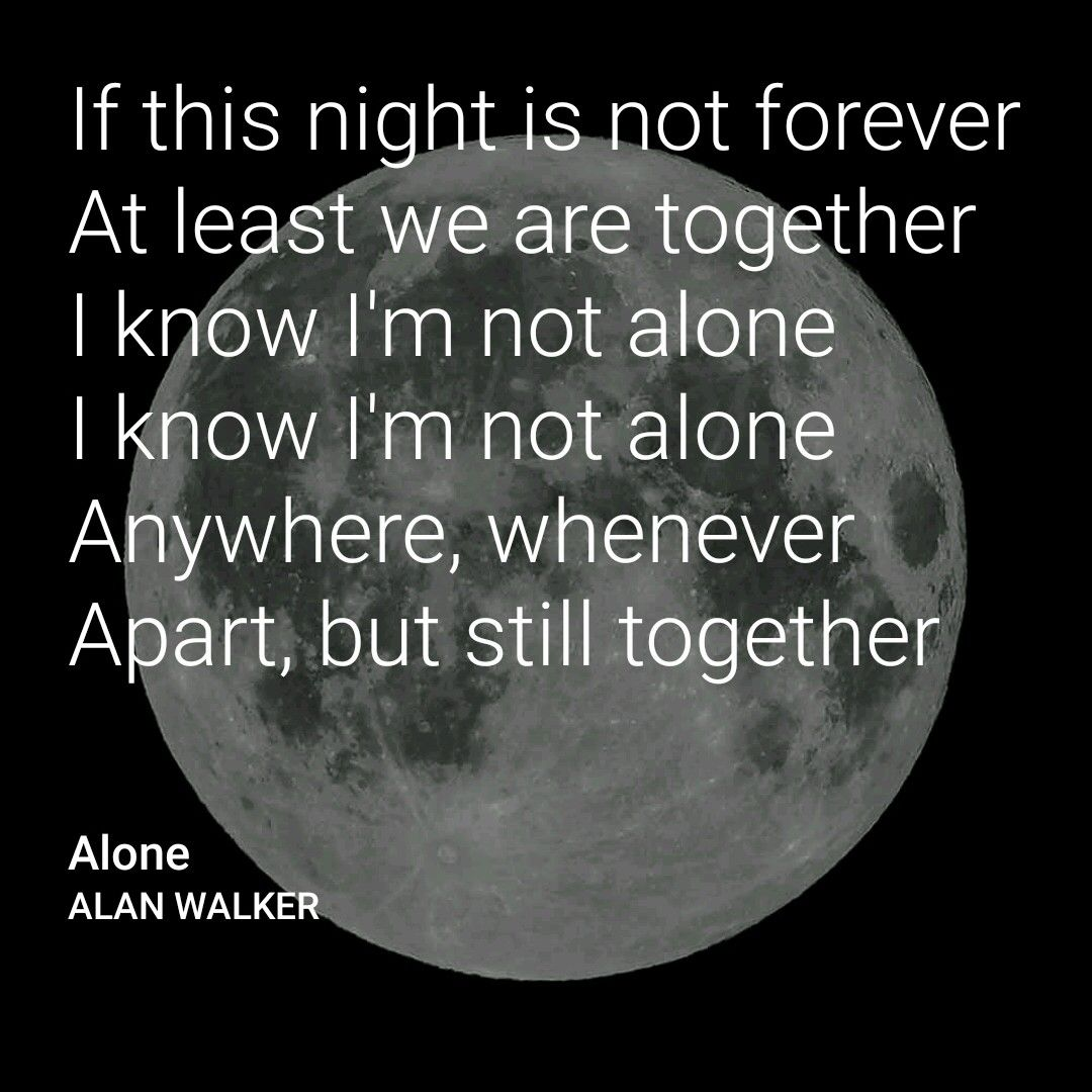 Alone by ALAN WALKER | amazing quotes | Alan walker, Best