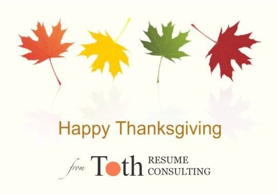 Happy Thanksgiving! #thanksgiving \/\/ Toth Resume Consulting - resume consulting