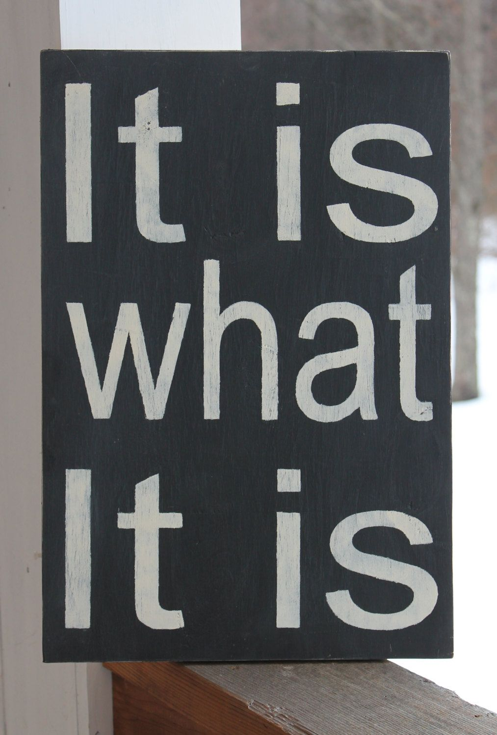 Wood sign it is what it is kitchen funny quote family playroom