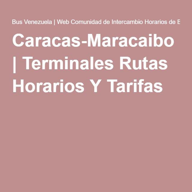 Caracas-Maracaibo | Terminales Rutas Horarios Y Tarifas