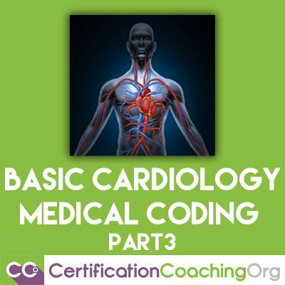 Basic Cardiology Medical Coding Part 3 Video Medical Coding Medical Coding Training Medical Coder