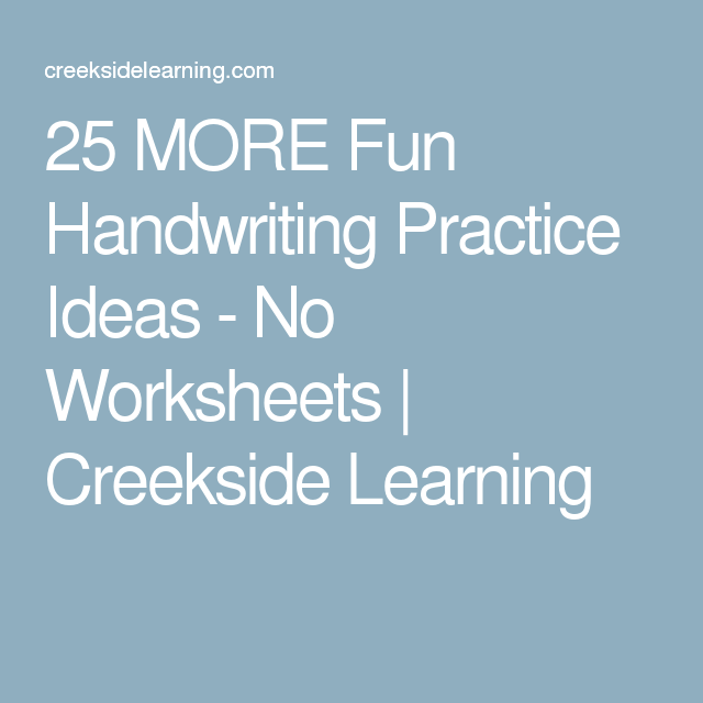 25 MORE Fun Handwriting Practice Ideas - No Worksheets   Creekside Learning