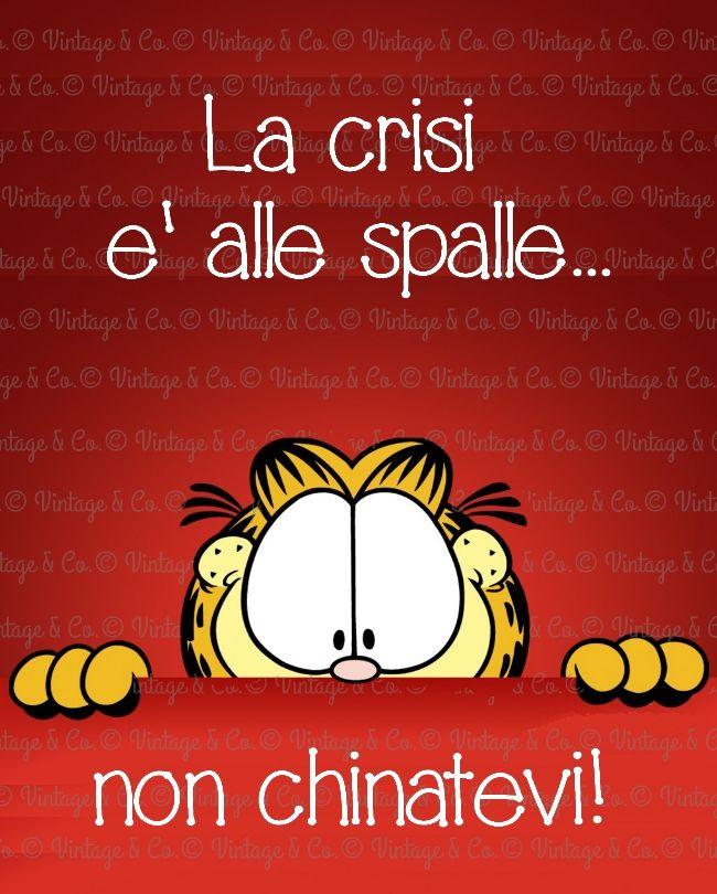 La crisi è alle spalle...non chinatevi!