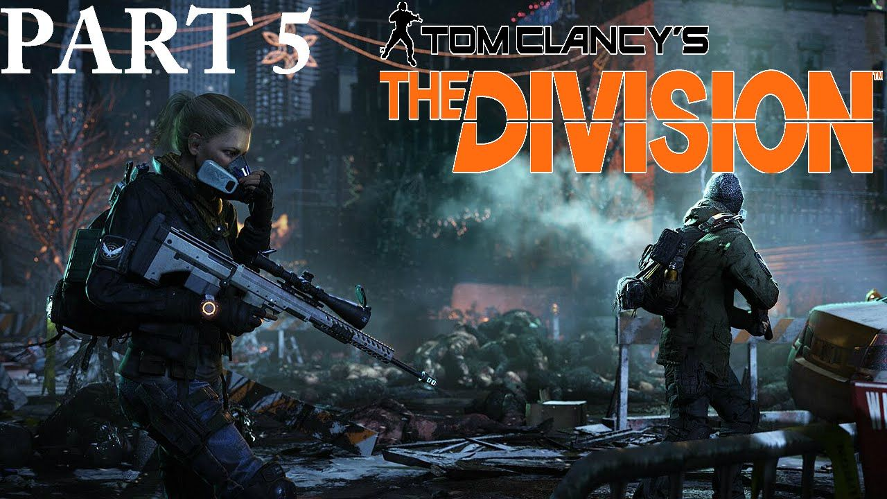 The Division Gameplay Multiplayer PS4 PART 5 1080p 60FPS