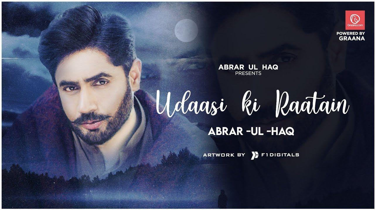 Abrar Ul Haq Udaasi Ki Raatain Official Music Video Mp3 Song Download Pakistani Songs Pk Songs