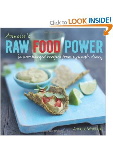 Annelies raw food power supercharged recipes from a jungle diary annelies raw food power supercharged recipes from a jungle diary annelie whitfield books forumfinder Image collections