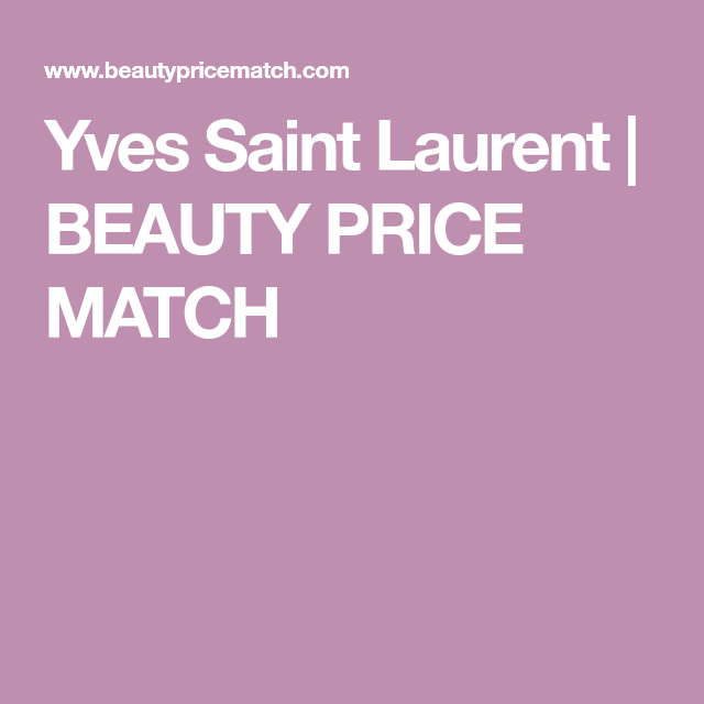 Yves Saint Laurent Beauty Price Match Yves Saint Laurent Saint Laurent Yves