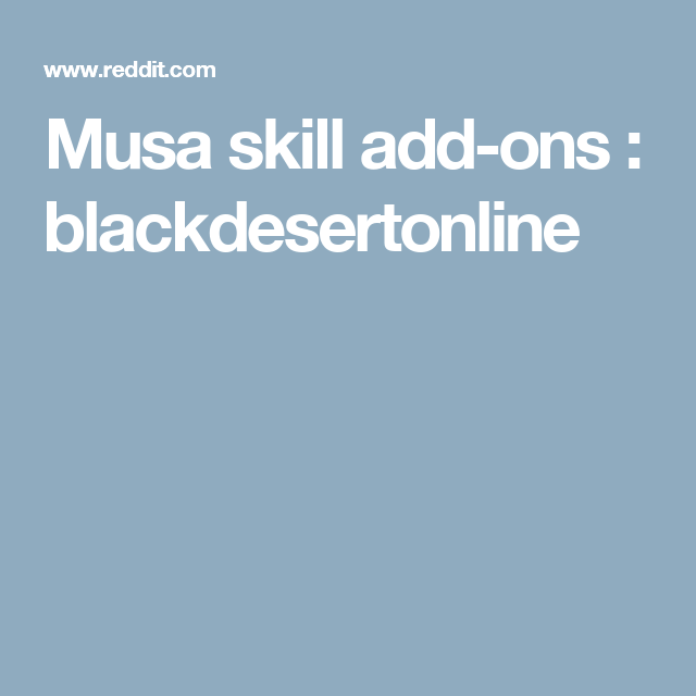 Musa Skill Add Ons Blackdesertonline Skills Ads Bookmarks
