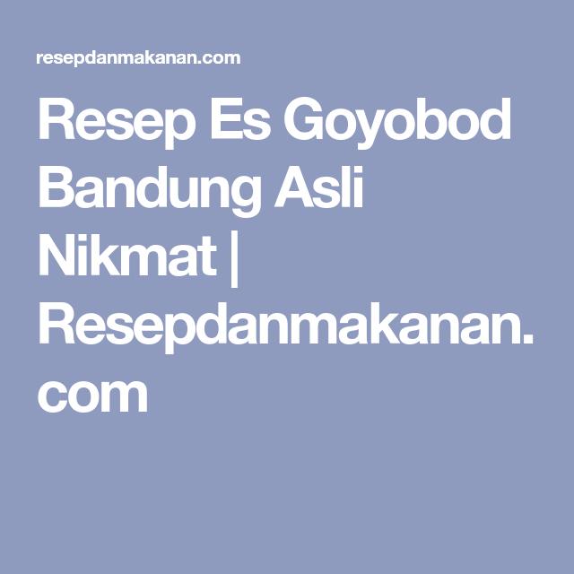 Resep Es Goyobod Bandung Asli Nikmat Resepdanmakanan Com Resep