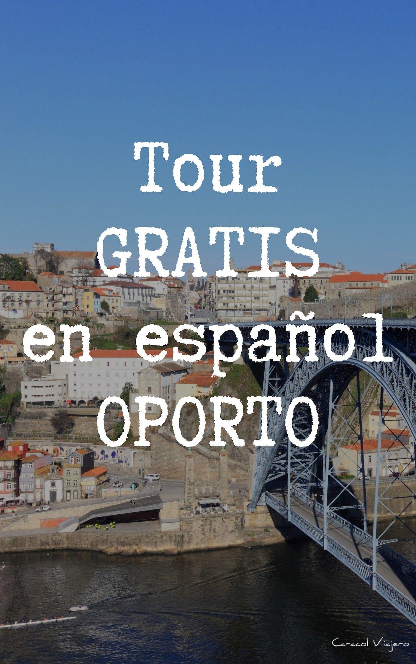 Tour Gratis En Espanol Oporto Descubre Toda La Historia De La