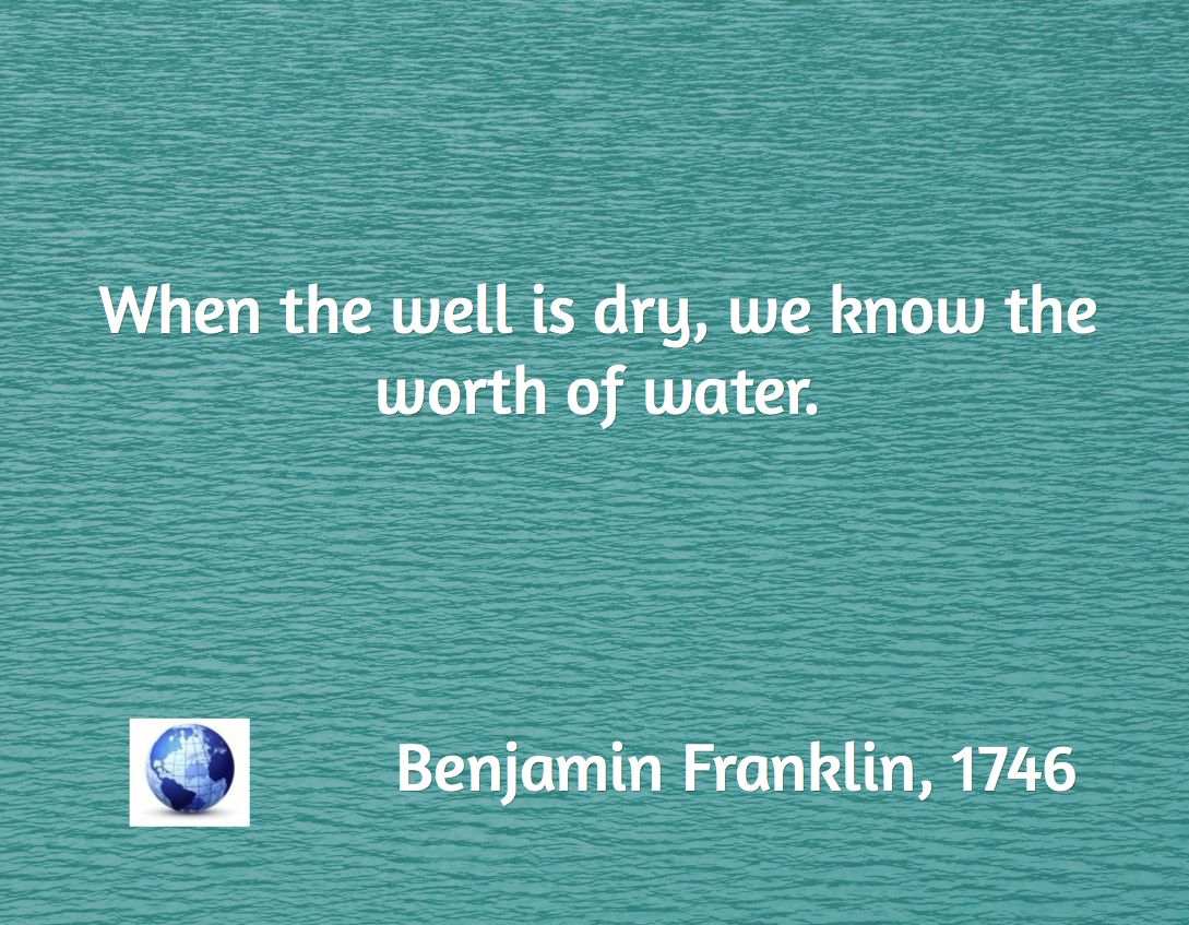 When The Well Is Dry We Know The Worth Of Water Benjamin