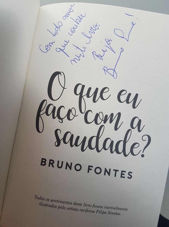 O Que Eu Faco Com A Saudade Livro Do Escritor Bruno Fontes