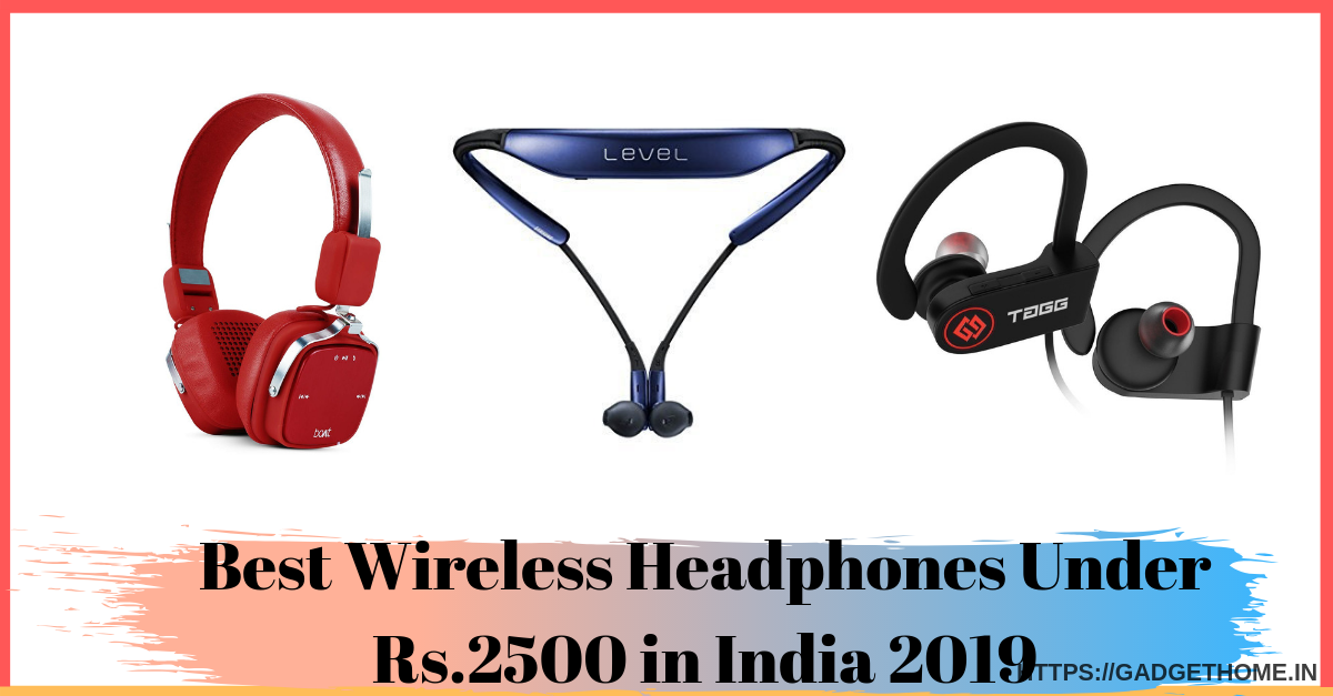 Looking For Best Wireless Headphones Under Rs 2500 In India Your Search Is Over Here Wireless Headphones Headphones Best Headphones