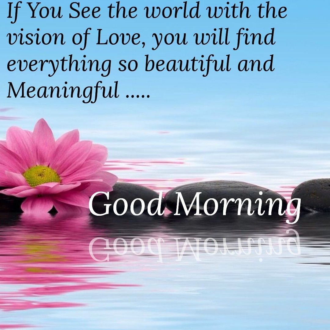 Beautiful Inspirational Quotes: Good Morning Have A Beautiful Day ...