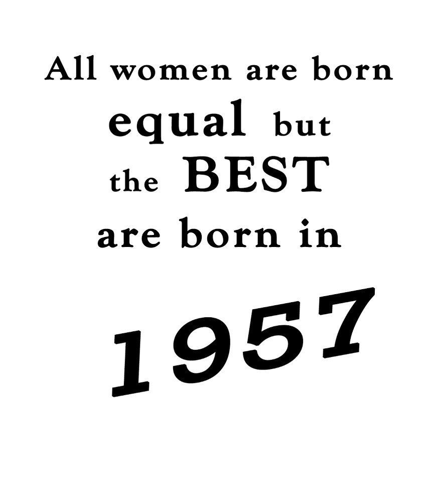 Quotes 60Th Birthday Best Women Are Born In 1957  60Th Birthday T Shirt  Crafts