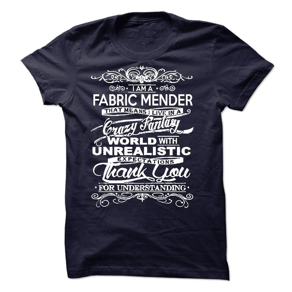 I Am A Fabric Mender T-Shirts, Hoodies. ADD TO CART ==► Funny Tee Shirts