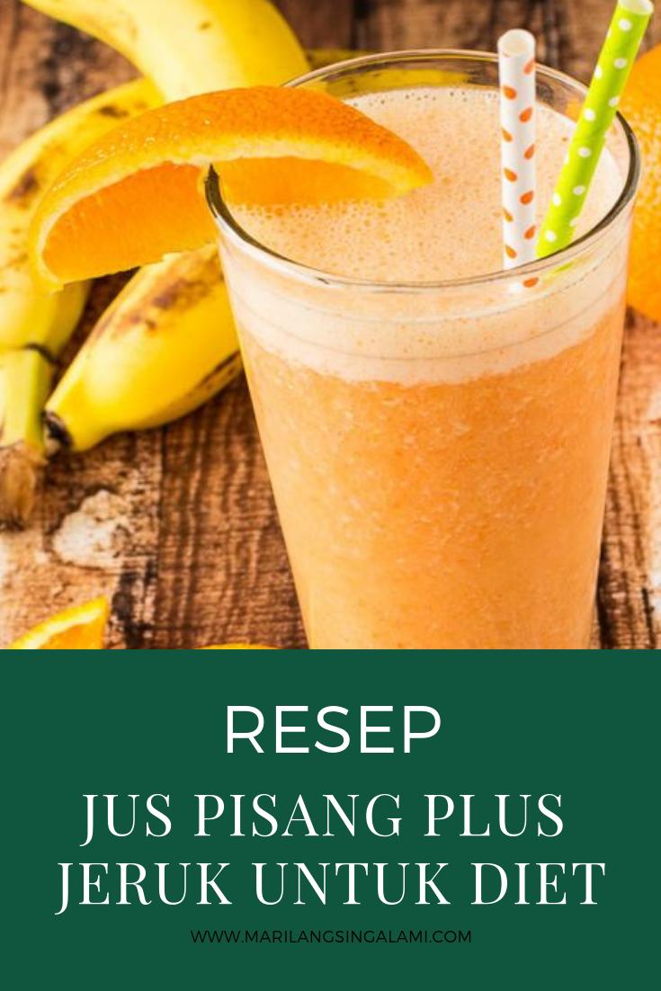 Resep Jus Pisang Plus Jeruk Untuk Diet Resep Minuman Diet Buah