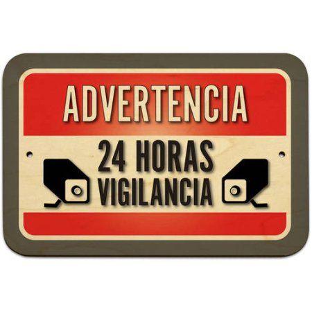 Advertencia 24 Horas Vigilancia Warning Surveillance 24 Hours Spanish Sign
