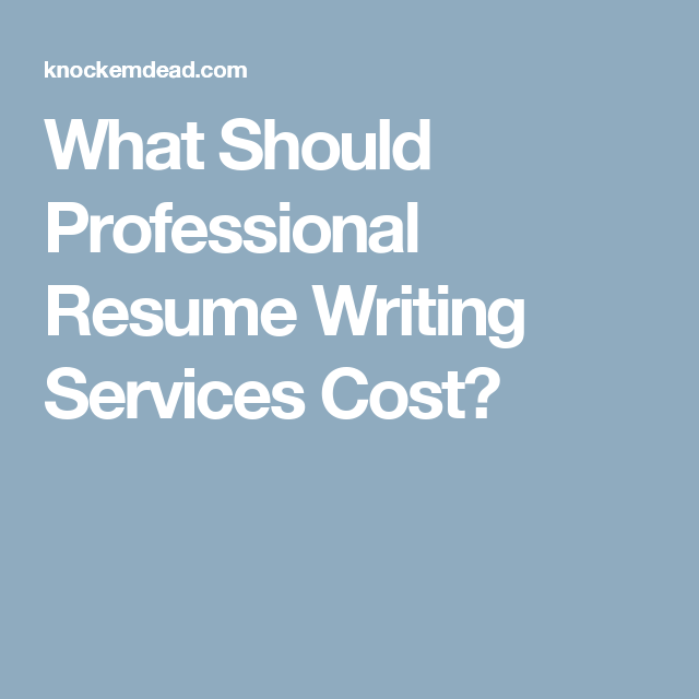 What Should Professional Resume Writing Services Cost?