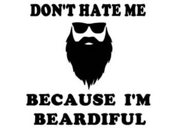 751ae2962be Don't hate me because I'm Beardiful decal sticker Laptop Car Truck woods  bearded villain man hair re