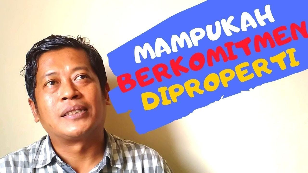 Mampukah Berkomitmen Di Properti Dunia Kota Cirebon Kota