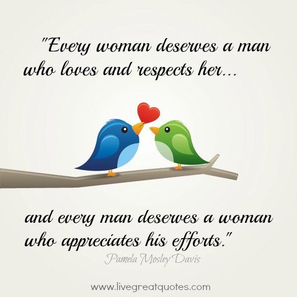 Love Quotes For Women Entrancing Every Woman Deserves A Man Who Loves And Respect Her… And Every