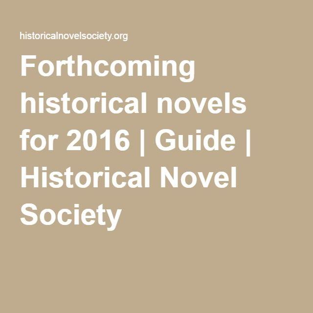 Forthcoming historical novels for 2016 | Guide | Historical Novel Society