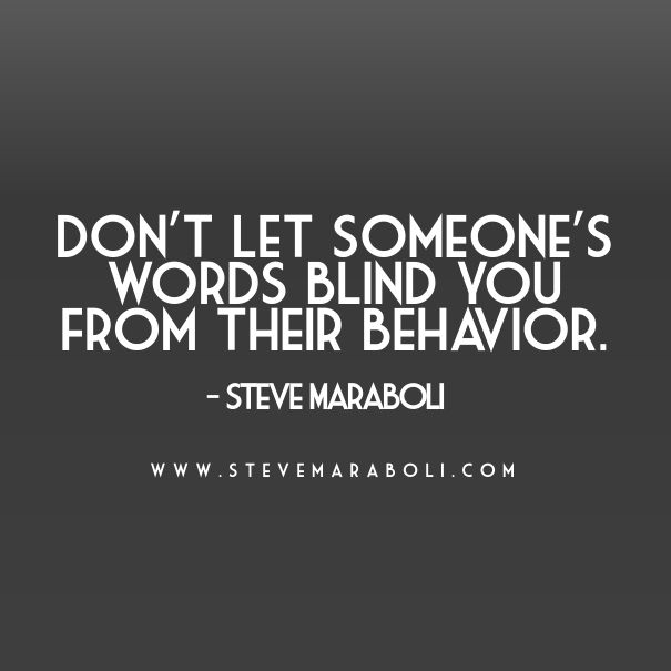 Blind Quotes: Don't Let Someone's Words Blind You From Their Behavior