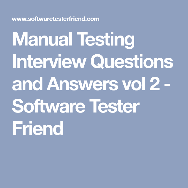 Manual Testing Interview Questions and Answers vol 2