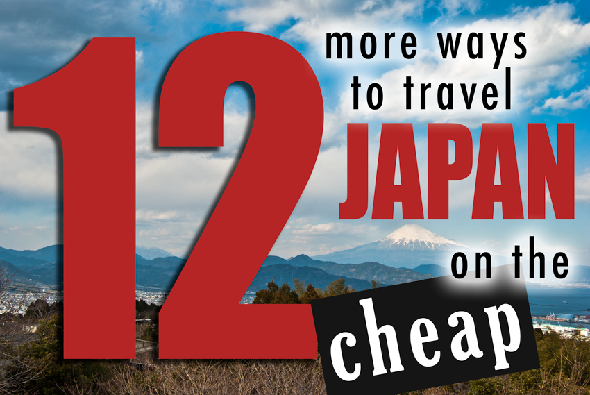 12 More Ways To Travel Japan On The Cheap - Nihongo Master, Learn Japanese Online