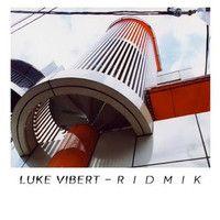 Luke Vibert - Ridmik by XLR8R on SoundCloud