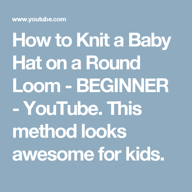 7fc5c110cba How to Knit a Baby Hat on a Round Loom - BEGINNER - YouTube. This method  looks awesome for kids.