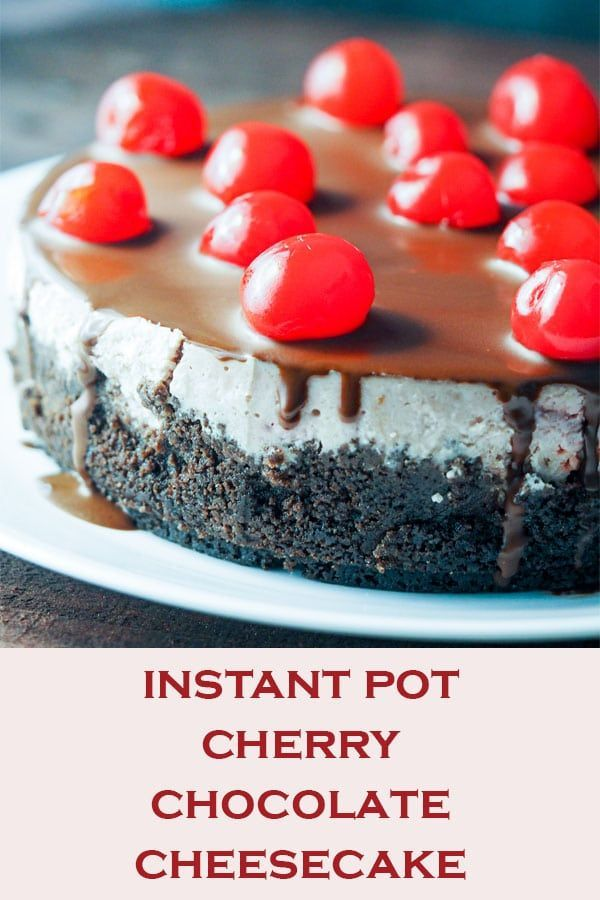Pot Cherry Chocolate Cheesecake An easy Instant Pot Cherry Chocolate Cheesecake recipe that has a chocolate graham cracker crust, cherry flavored cheesecake filling, a layer of hardened Magic Shell, and is topped with Maraschino cherries. This pressure cooker dessert is like a having a slice of cherry cordial on