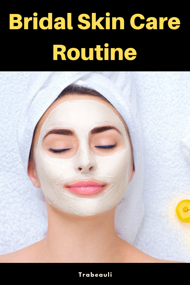 Natural Bridal Skincare Routine At Home Beauty Tipshome