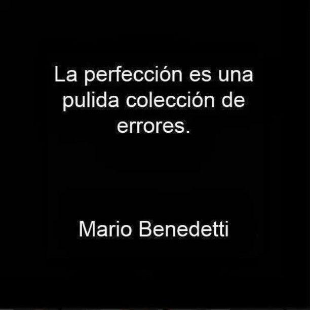 Para Los Perfeccionistas Mario Frases Y Escritores