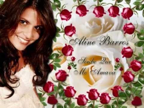 Aline Barros Soube Que Me Amava Romantica Youtube Musica