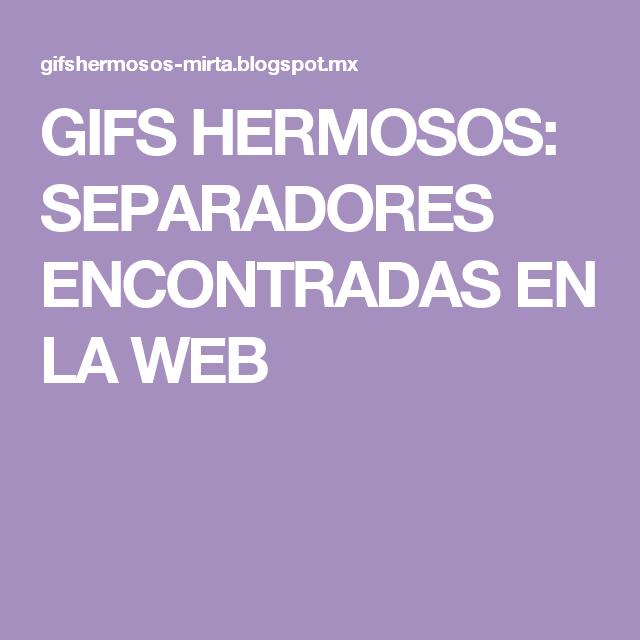 GIFS HERMOSOS: SEPARADORES ENCONTRADAS EN LA WEB