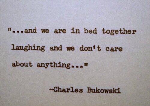 Words Quotes Quoteoftheday Quote Bukowski Charles Bukowski Quotes Love Words