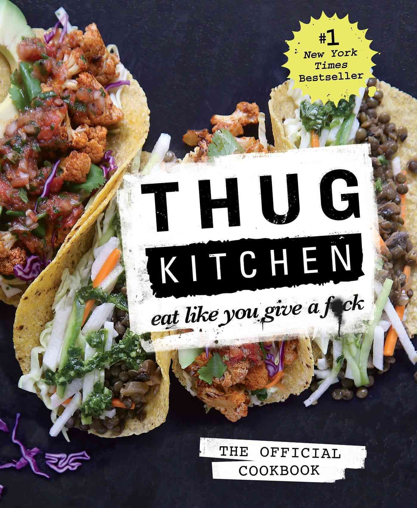 Thug Kitchen: Eat Like You Give a F*ck | Products | Pinterest ...