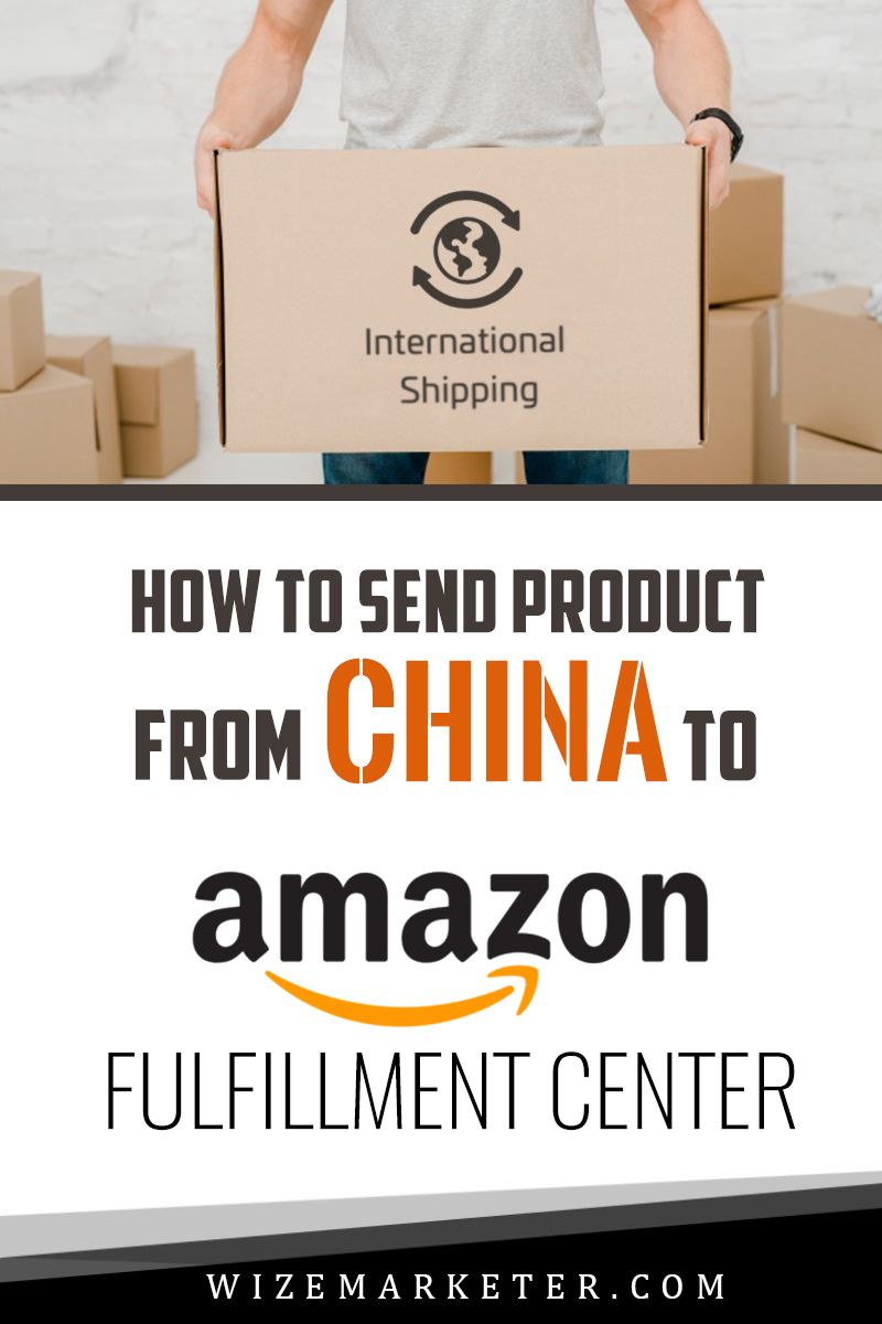 How To Send Product From China To Amazon Fulfillment Center Make Money On Amazon Amazon Fulfillment Center Amazon Fulfillment